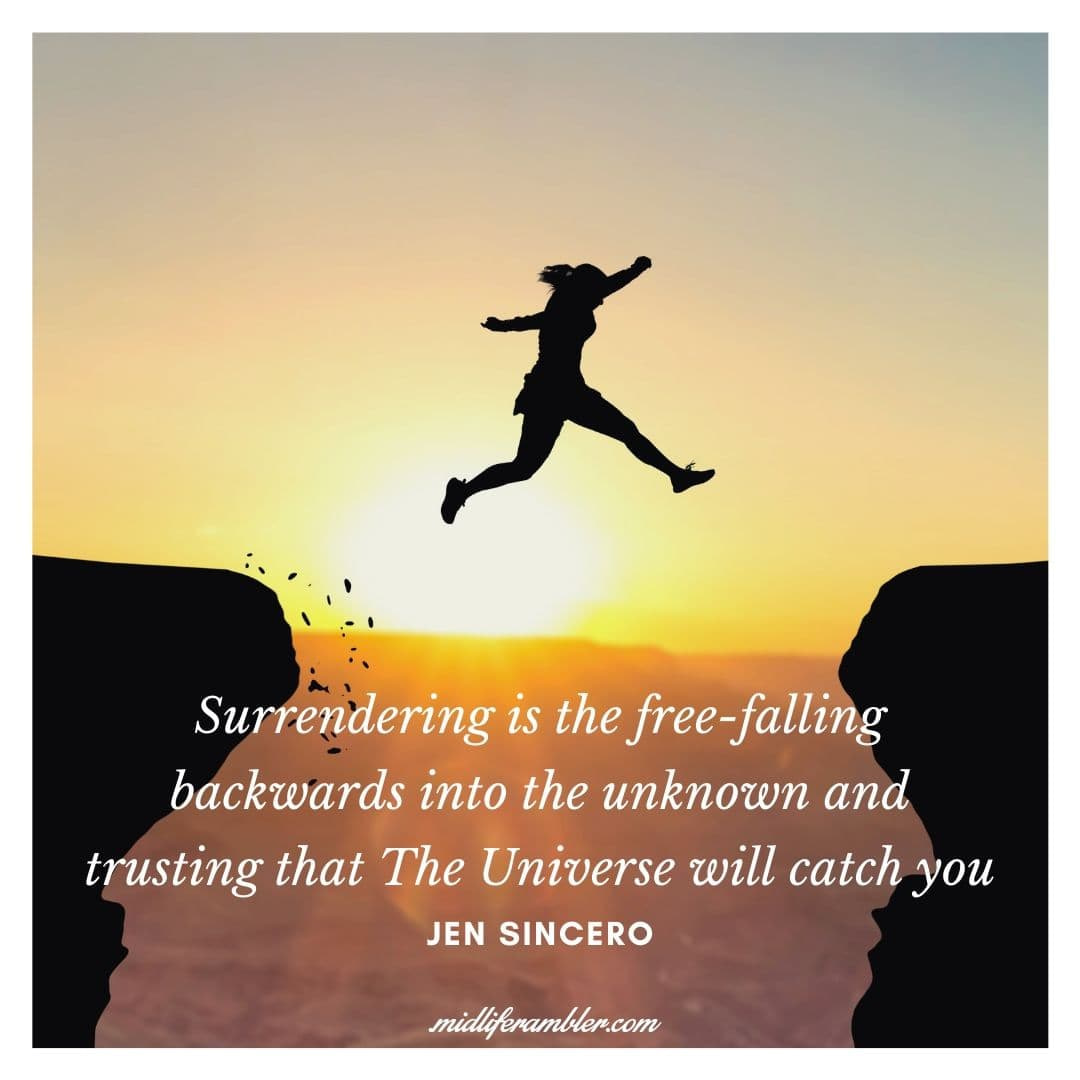 55 Inspirational Quotes for Your Vision Board - Surrendering is the free-falling backwards into the unknown and trusting that The Universe will catch you. - Jen Sincero