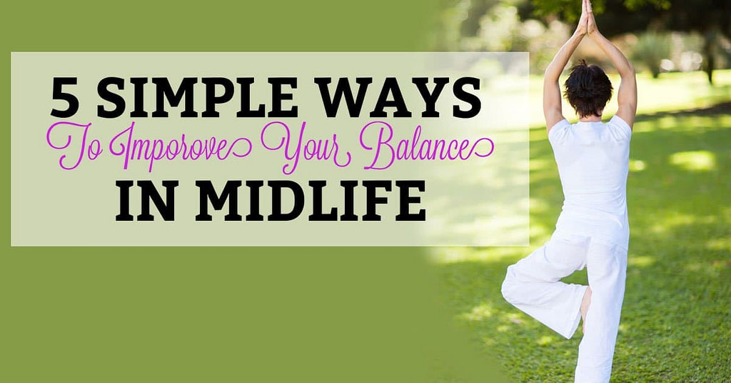 5 Simple Ways to Improve Your Balance in Midlife