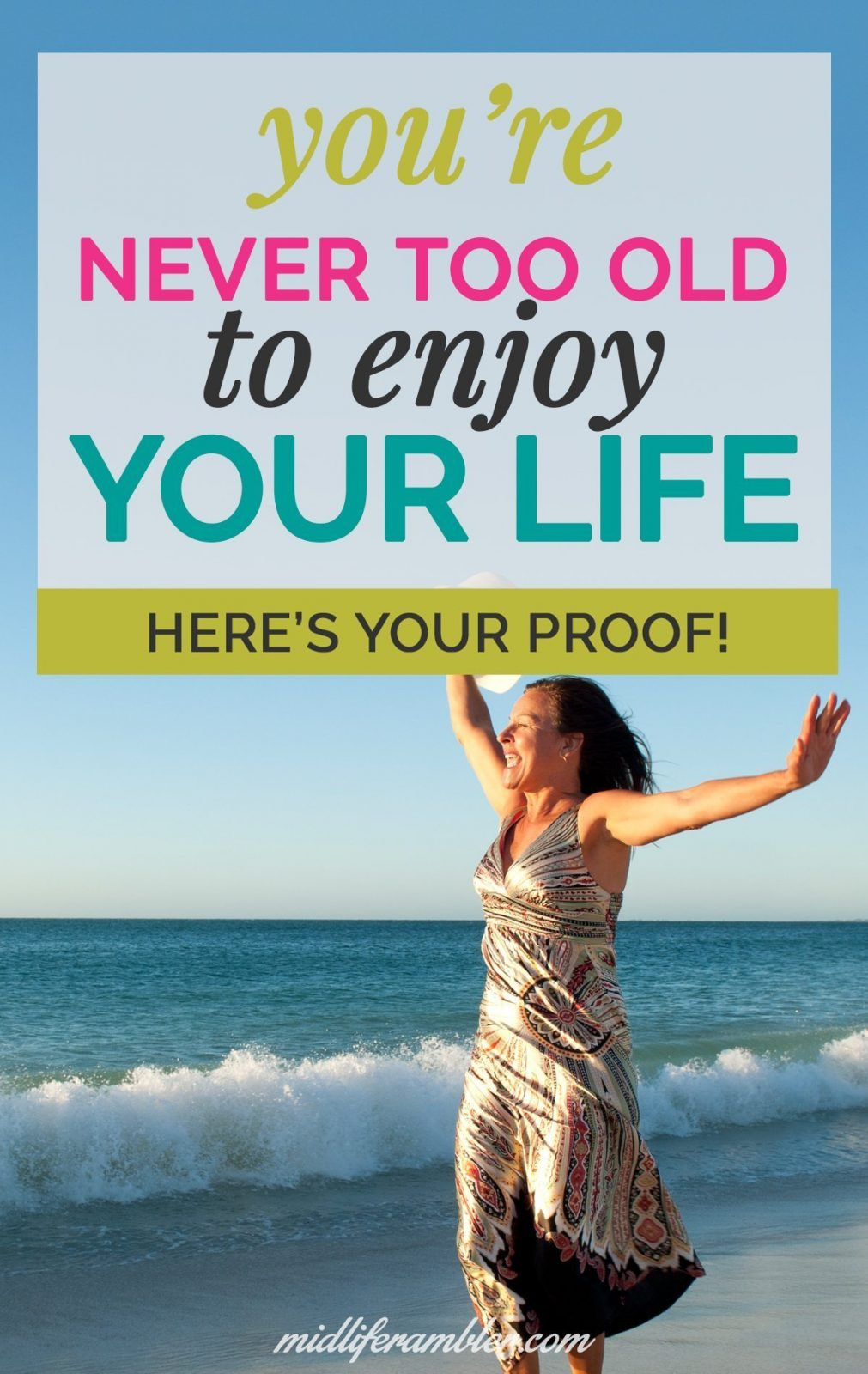 You're Never Too Old to Have the Life You Want. Here's Proof. 8