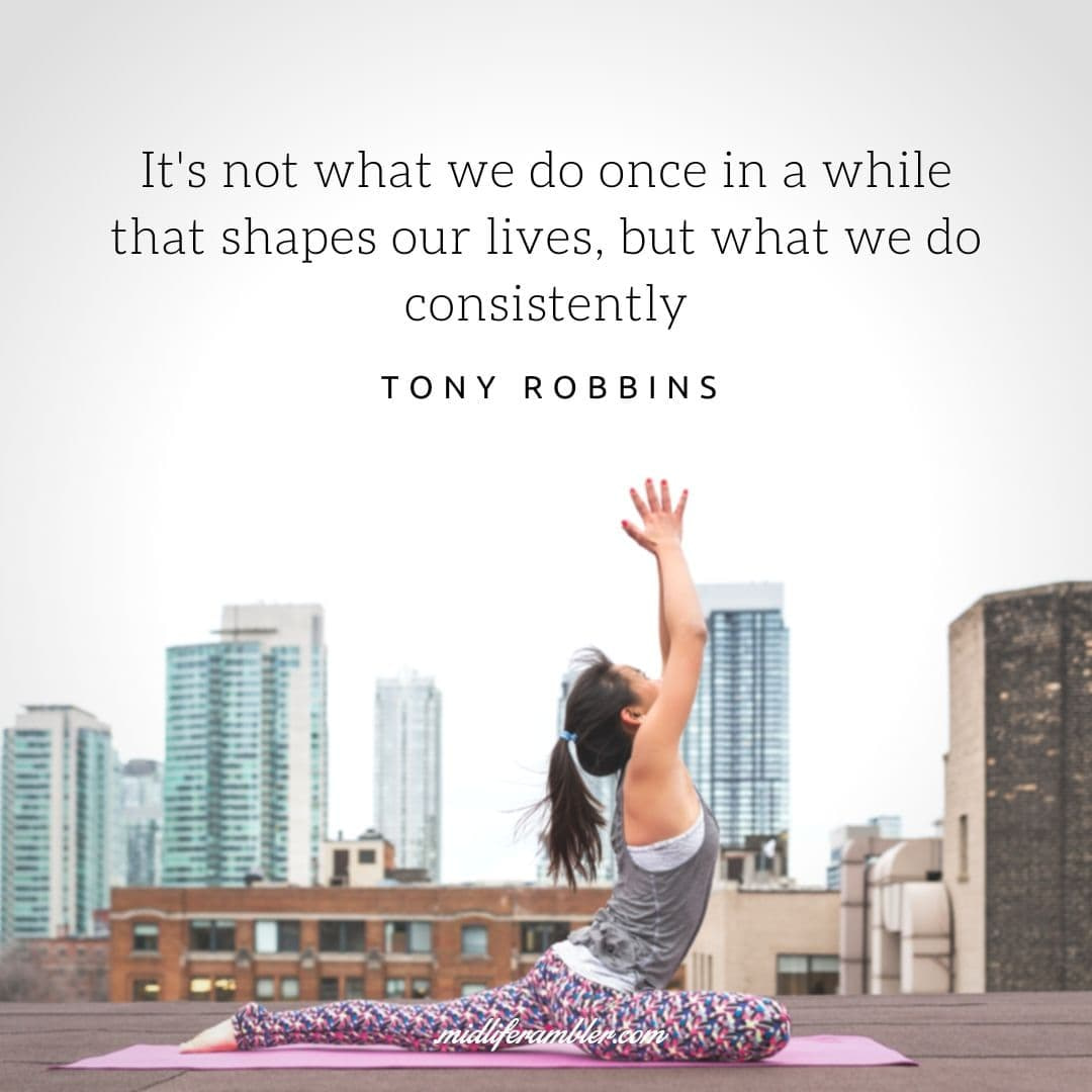 55 Inspirational Quotes for Your Vision Board - It's not what we do once in a while that shapes our lives, but what we do consistently. - Tony Robbins