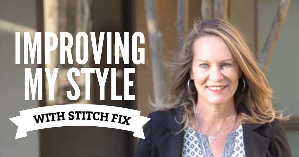 Improving My Style with Stitch Fix